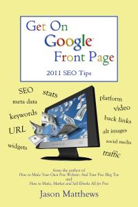 Get On Google Front Page 2011 SEO tips by Jason Matthews