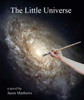 The Little Universe by Jason Matthews