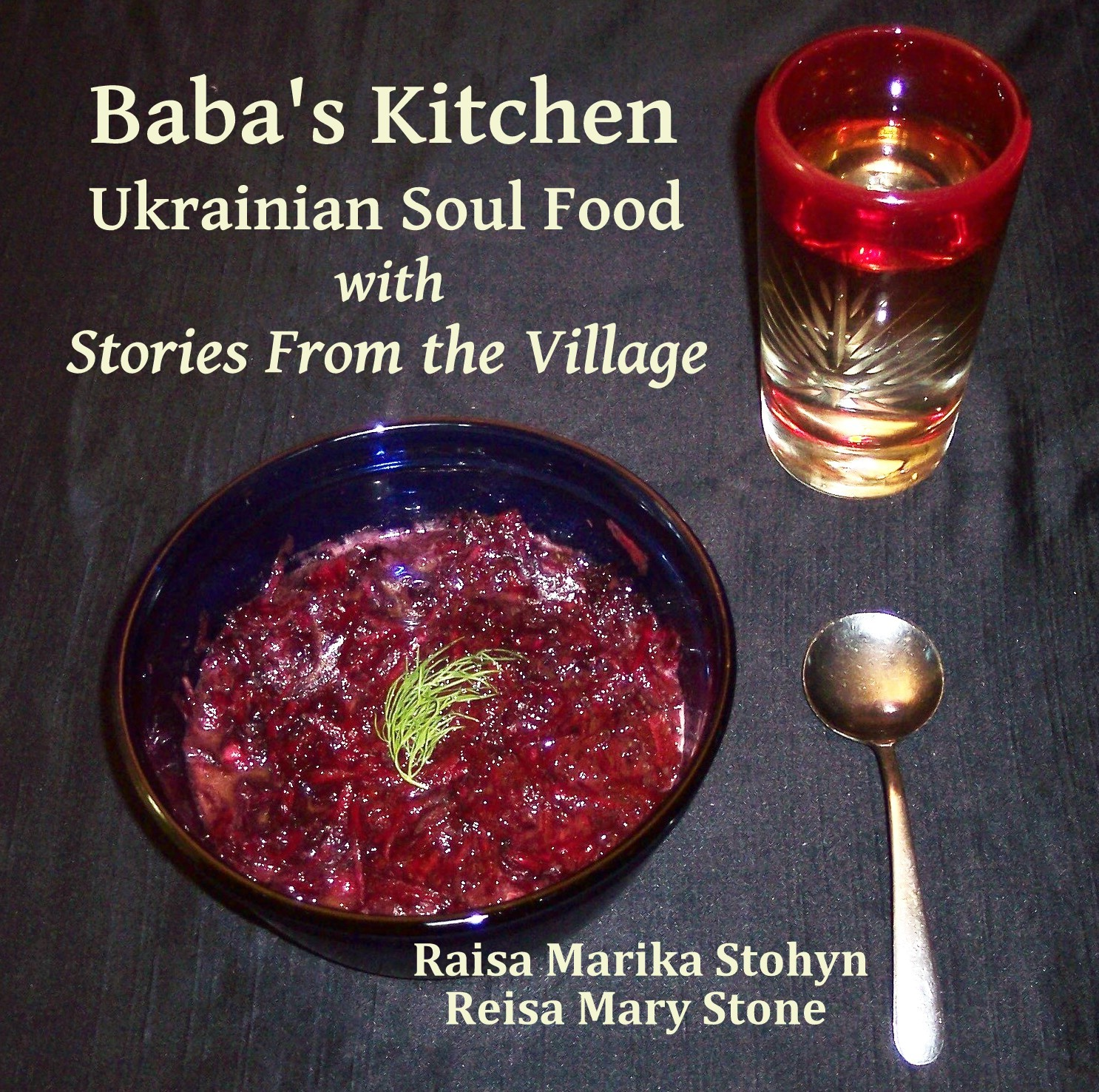Baba S Kitchen Ukrainian Soul Food With Stories From The Village