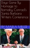 Marla Miller Days Gone By Homage to Barnaby Conrad's Santa Barbara Writers Conference cover